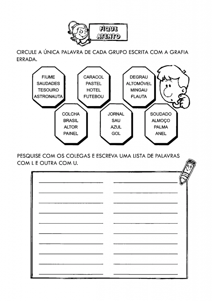 """Atividades de Português com ortografia para Ensino Fundamental 1 sobre o uso das letras """"L"""" ou """"U"""".  Circule a única palavra de cada grupo escrita com a grafia errada. Pesquise com os colegas e escreva uma lista de palavras com L e outra com U."""