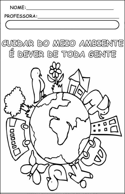 ATIVIDADES ESCOLARES SOBRE O MEIO AMBIENTE EXCLUSIVAS PARA IMPRIMIR E COLORIR