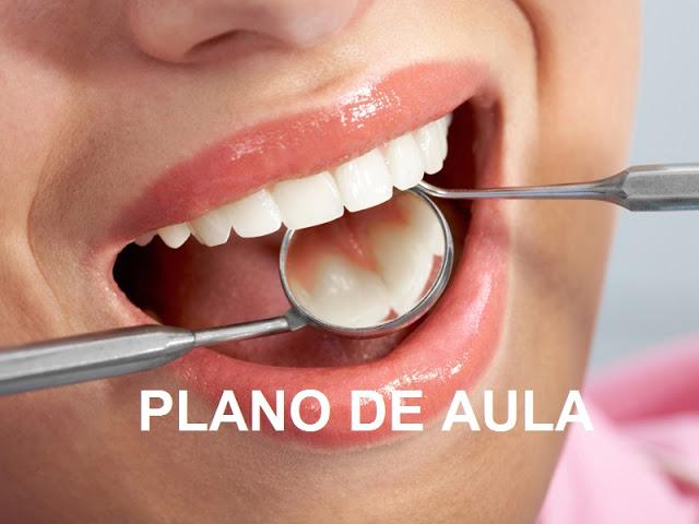 A SAÚDE BUCAL - PLANO DE AULA