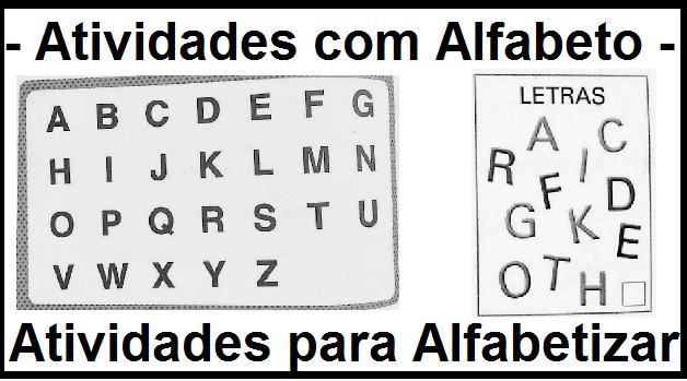 Atividades com Alfabeto traz algumas atividades que usam o alfabeto para serem desenvolvidas.