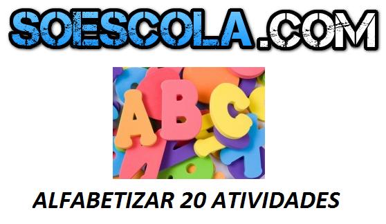 20 Atividades para alfabetizar as crianças que estão em fase inicial de leitura e escrita