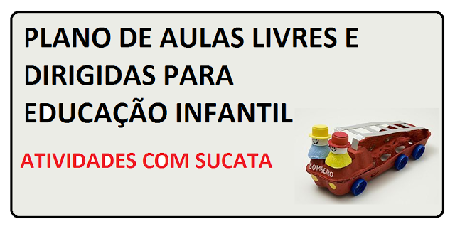 PLANO DE AULAS LIVRES E DIRIGIDAS PARA EDUCAÇÃO INFANTIL