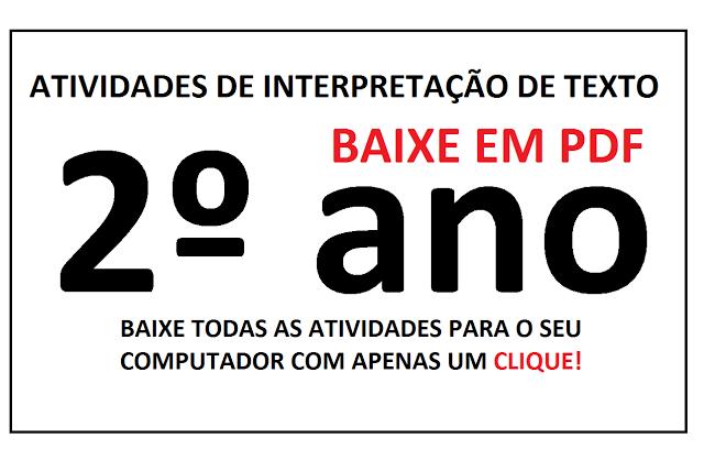 BAIXE EM PDF DIVERSAS ATIVIDADES DE INTERPRETAÇÃO DE TEXTO 2º ANO