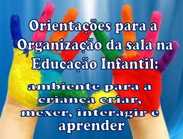 ORIENTAÇÕES PARA ORGANIZAÇÃO DA SALA NA EDUCAÇÃO INFANTIL