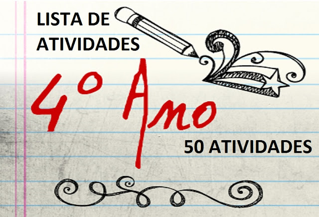 DIVERSAS SUGESTÕES DE ATIVIDADES PARA 4º ANO