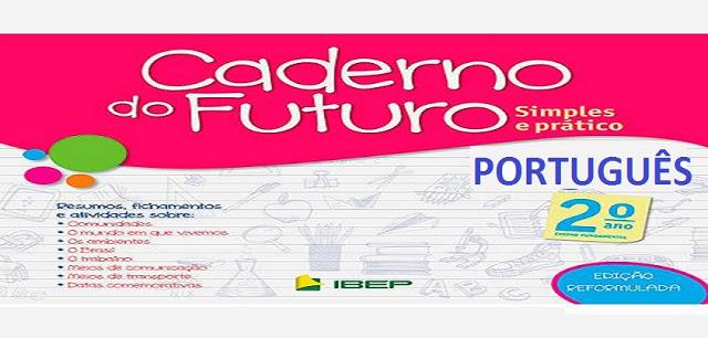 BAIXE EM PDF - CADERNO DO FUTURO 2º ANO DE PORTUGUÊS