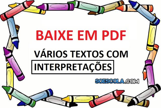 BAIXE EM PDF - VÁRIOS TEXTOS COM INTERPRETAÇÕES