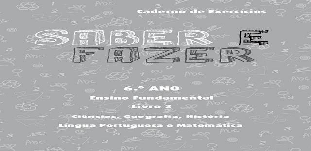 BAIXE EM PDF - CADERNO DE EXERCÍCIOS SABER E FAZER PARA 6º ANO