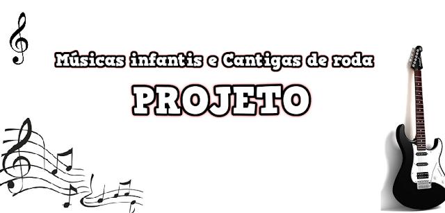 Projeto 'Alfabeticanção' com Músicas infantis e Cantigas de roda