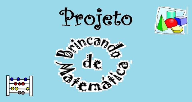 Projeto Brincando de Matemática