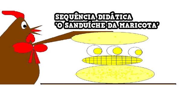 SEQUÊNCIA DIDÁTICA 'O SANDUÍCHE DA MARICOTA'
