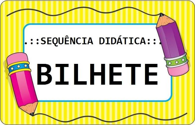 SEQUÊNCIA DIDÁTICA: BILHETE