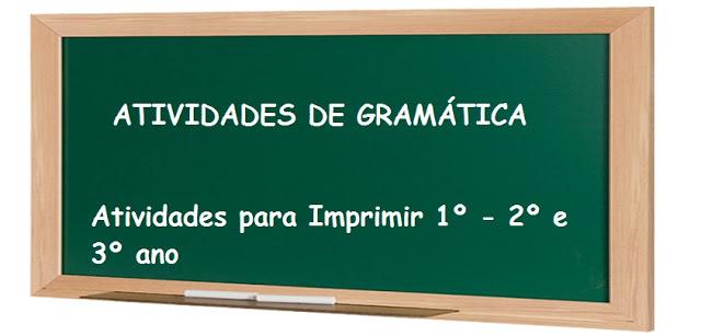 Atividades de gramática para o 1°, 2° e 3° ano do ensino fundamental
