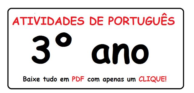 BAIXE EM PDF - Atividades de português para o 3° ano