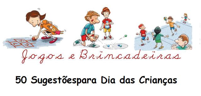 50 Sugestões de Brincadeiras para Dia das Crianças
