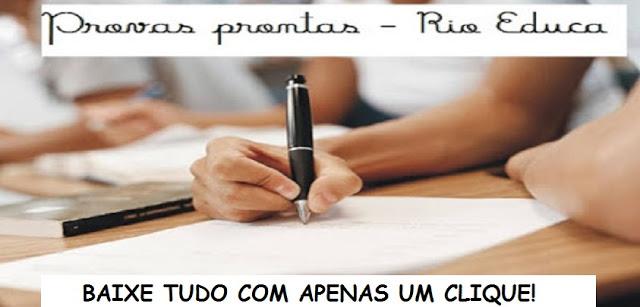 PROVAS PRONTAS TODAS AS SÉRIES - RIO EDUCA