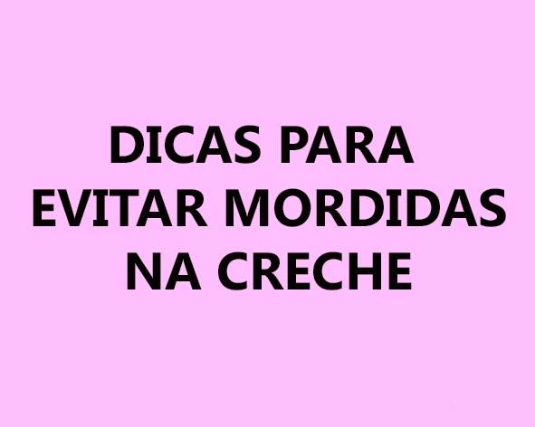 DICAS PARA EVITAR MORDIDAS NA CRECHE