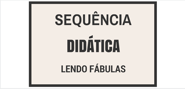 Sequência Didática - Lendo Fábula