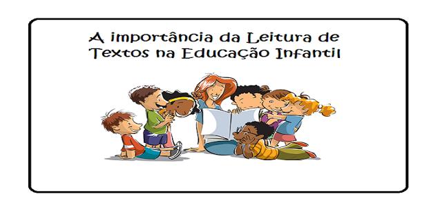 A importância da Leitura de Textos na Educação Infantil