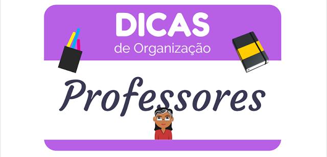 Dicas de organização para professores