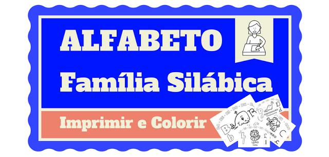 Alfabeto Família Silábica - imprimir e colorir