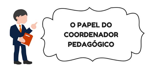 O PAPEL DO COORDENADOR PEDAGÓGICO