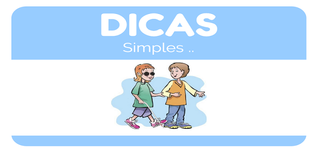 DICAS SIMPLES NO TRATO COM DEFICIENTES VISUAIS
