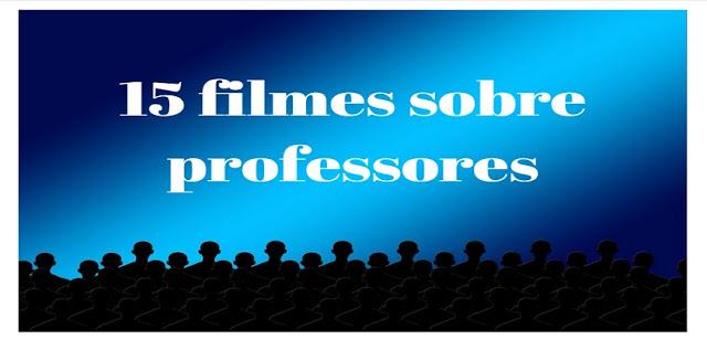 15 filmes sobre professores que você deveria assistir