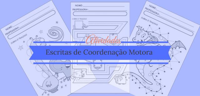 Atividades: Escritas de Coordenação Motora