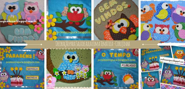 Nesta postagem trago para vocês várias dicas de Decoração para Sala de aula com a Temática - Corujinha, com alguns moldes em EVA e FELTRO.