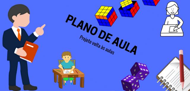 PLANO DE AULA - PROJETO VOLTA ÁS AULAS