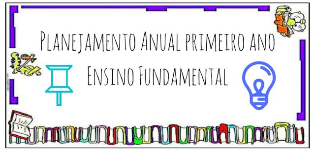 Planejamento Anual primeiro ano Ensino Fundamental