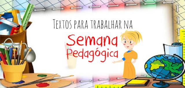 Textos para trabalhar na semana pedagógica das escolas