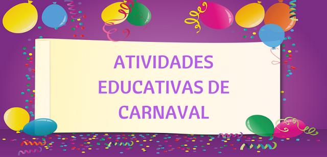 BAIXE EM PDF - ATIVIDADES EDUCATIVAS DE CARNAVAL