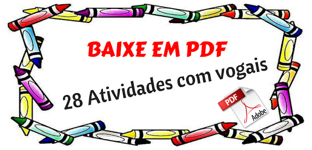 Baixe 28 Atividades com vogais em PDF