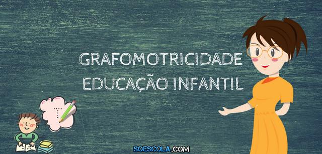 BAIXE ATIVIDADES - GRAFOMOTRICIDADE PARA EDUCAÇÃO INFANTIL EM PDF