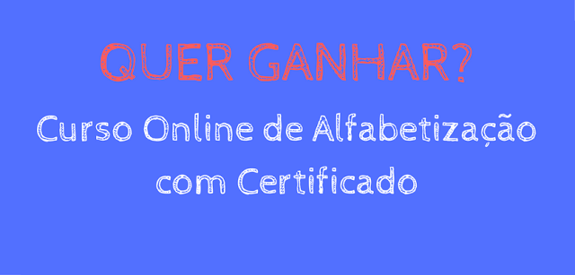 GANHE UM CURSO DE ALFABETIZAÇÃO ONLINE
