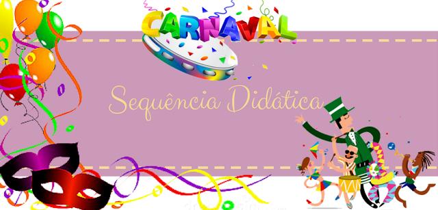 Sequência Didática: Alfabetização - Carnaval