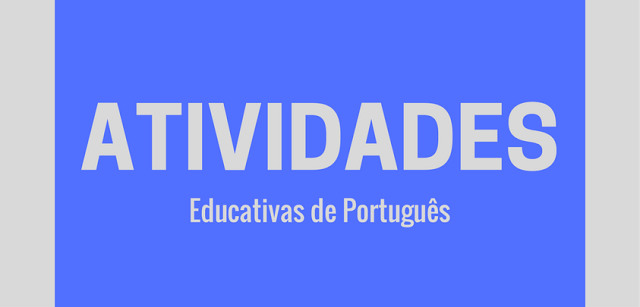Atividades Educativas de Português