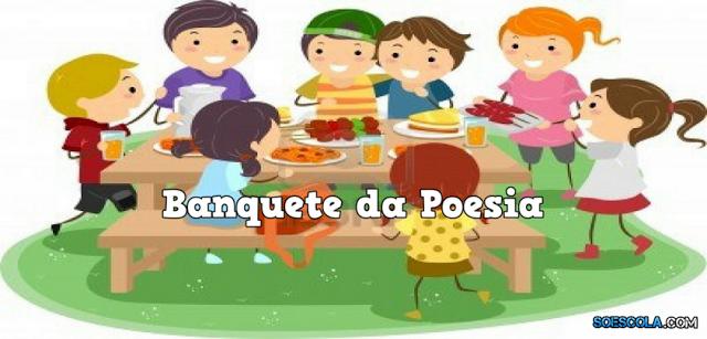 Projeto Banquete da Poesia - 1º ao 5º ano