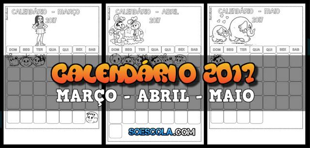 Calendario 2017 Marco Abril Maio So Escola