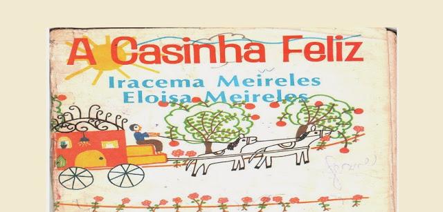 Cartilha Casinha Feliz - Método de Alfabetização Iracema Meireles.