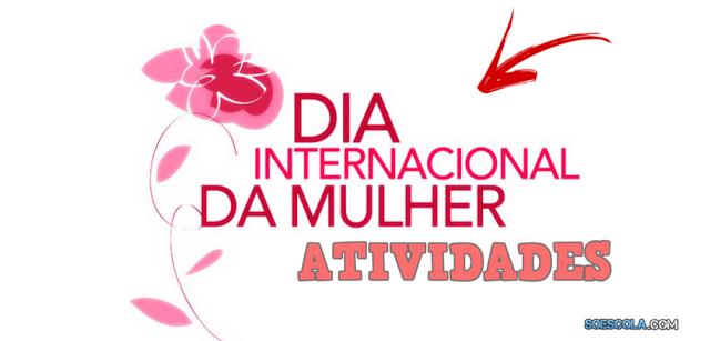 Dia Internacional da Mulher - Atividades