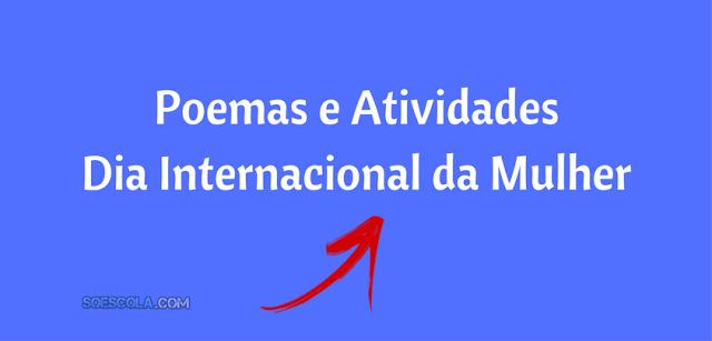 Poemas e Atividades - Dia Internacional da Mulher