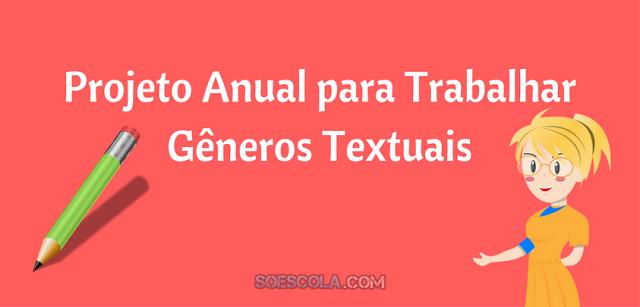 Projeto Anual para Trabalhar Gêneros Textuais