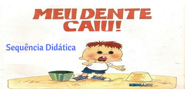 Sequência Didática: Meu Dente Caiu