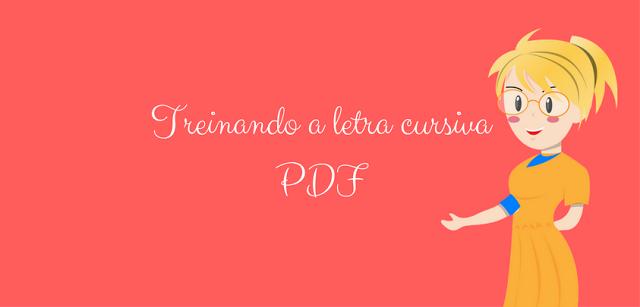 Treinando a letra cursiva - PDF