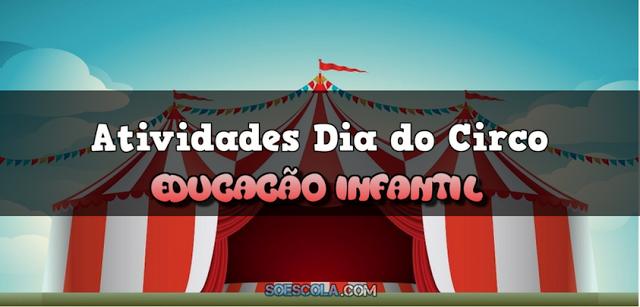 Atividades Dia do Circo -  Educação Infantil