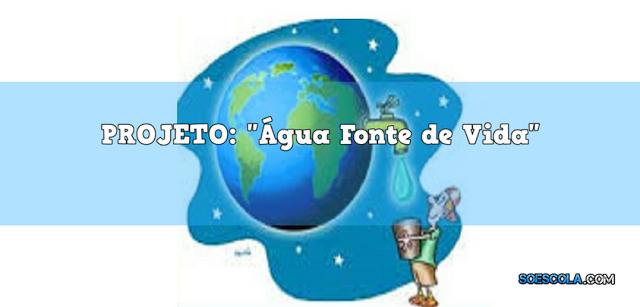 Projeto Água Fonte de Vida para Educação Infantil