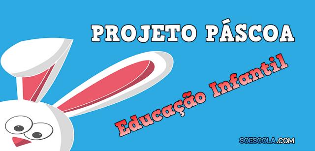 Projeto para trabalhar a páscoa na Educação Infantil